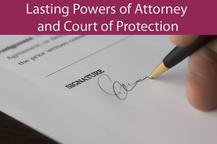 Lasting Powers of Attorney and Court of Protection